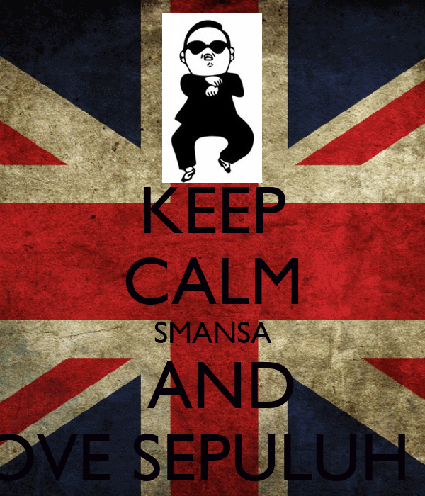 KEEP CALM SMANSA  AND LOVE SEPULUH C