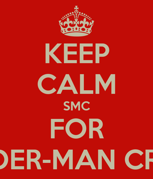 KEEP CALM SMC FOR SPIDER-MAN CREW