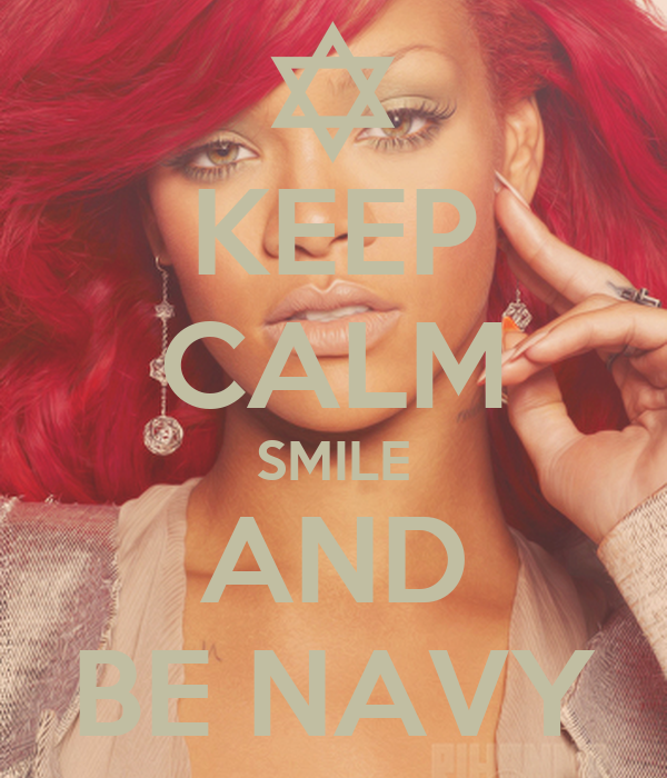 KEEP CALM SMILE AND BE NAVY