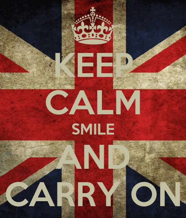 KEEP CALM SMILE AND CARRY ON