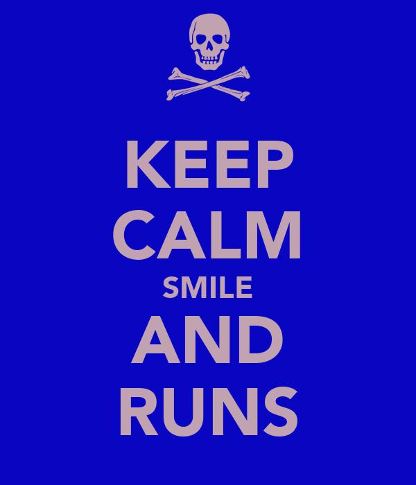 KEEP CALM SMILE AND RUNS