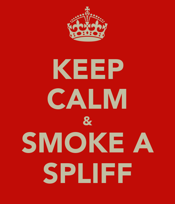 KEEP CALM & SMOKE A SPLIFF