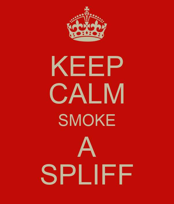 KEEP CALM SMOKE A SPLIFF