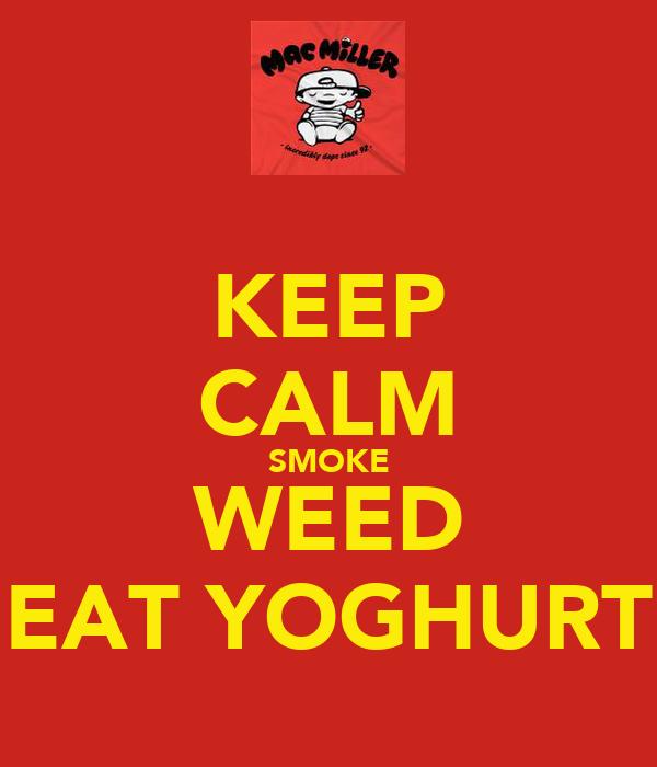 KEEP CALM SMOKE WEED EAT YOGHURT