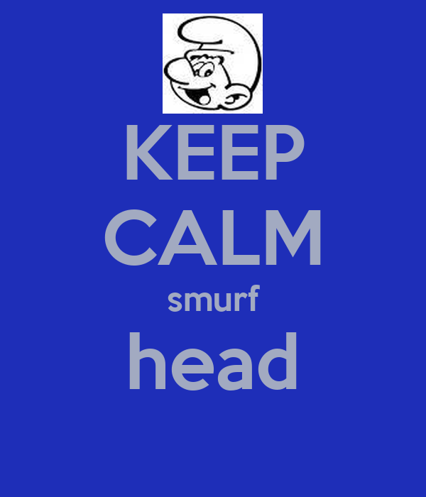 KEEP CALM smurf head