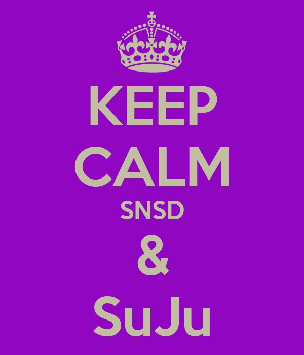 KEEP CALM SNSD & SuJu