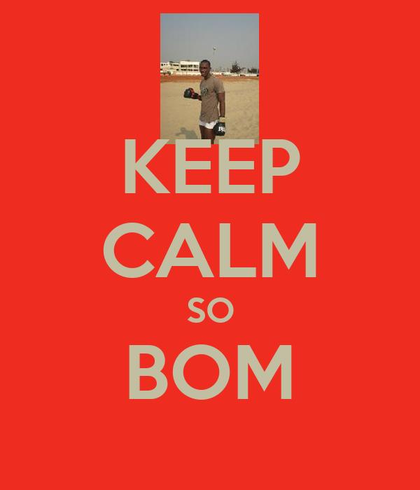 KEEP CALM SO BOM