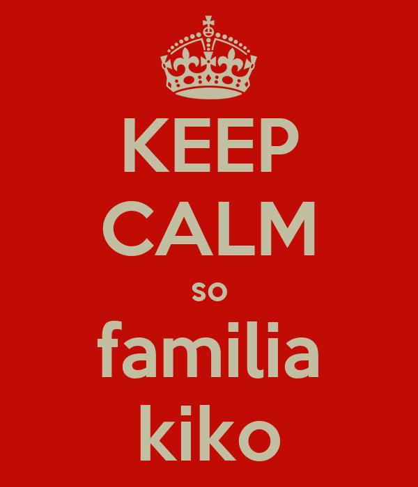 KEEP CALM so familia kiko