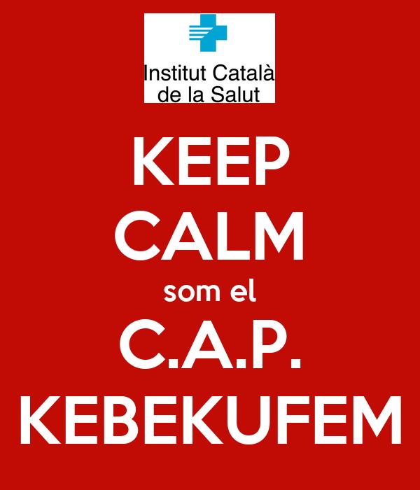 KEEP CALM som el C.A.P. KEBEKUFEM