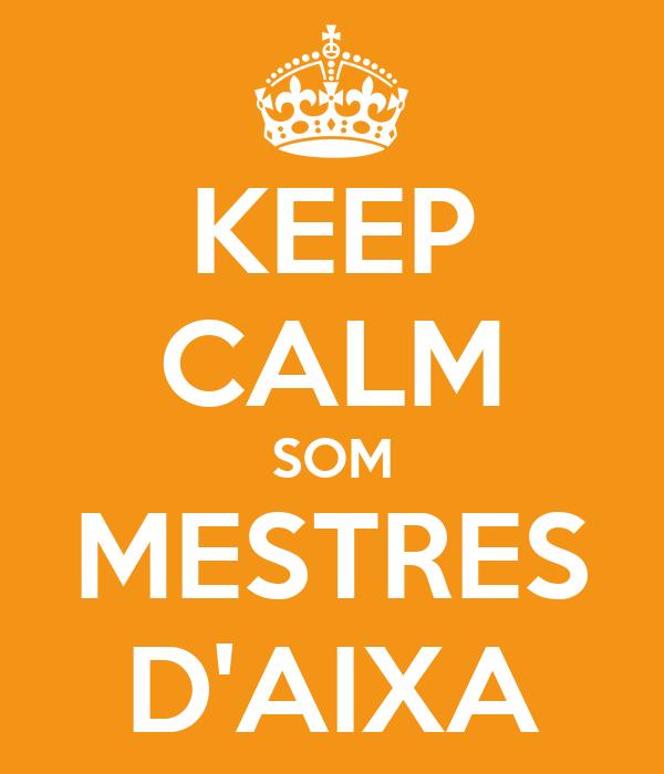 KEEP CALM SOM MESTRES D'AIXA