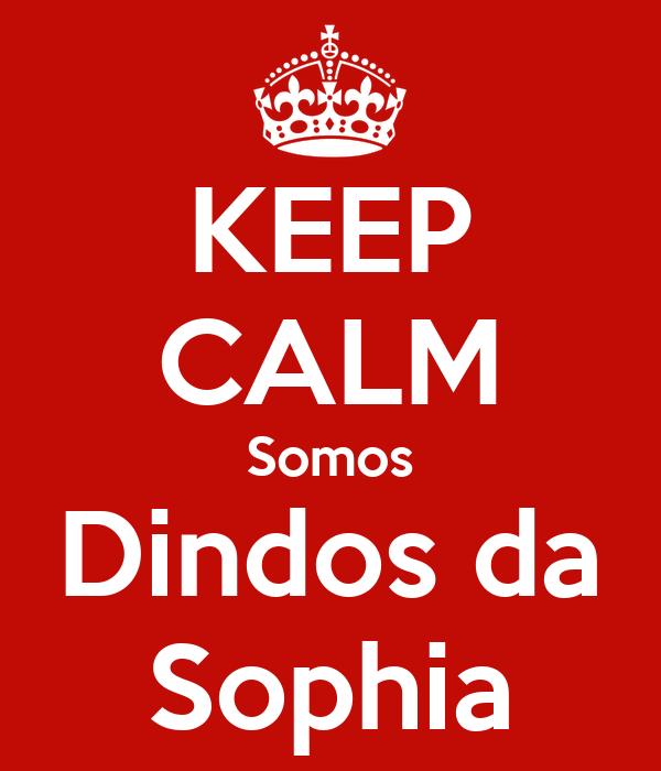 KEEP CALM Somos Dindos da Sophia