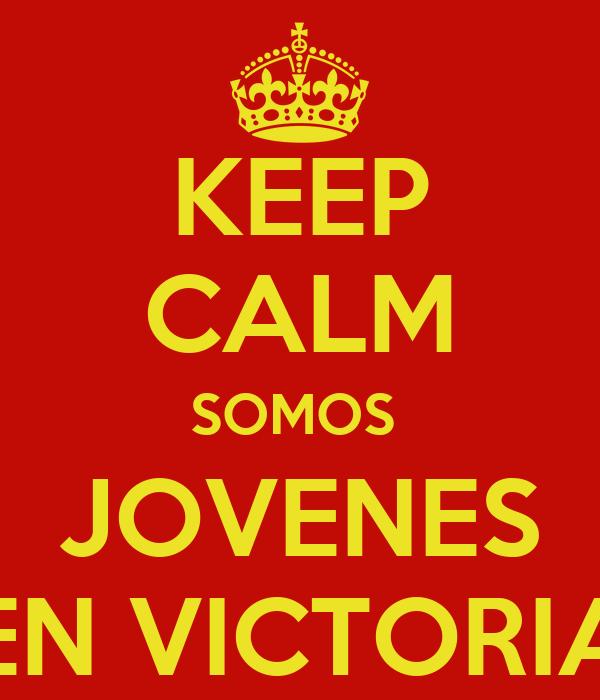 KEEP CALM SOMOS  JOVENES EN VICTORIA