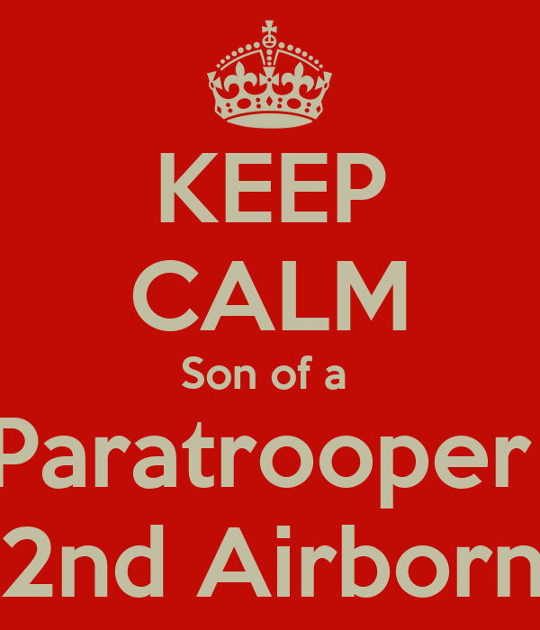 KEEP CALM Son of a  Paratrooper  82nd Airborne