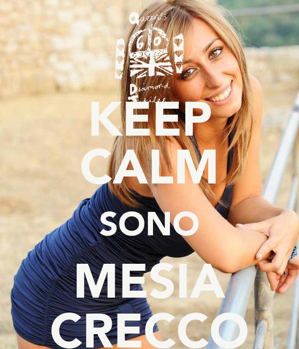 KEEP CALM SONO MESIA CRECCO