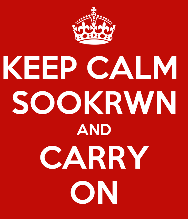 KEEP CALM  SOOKRWN AND CARRY ON