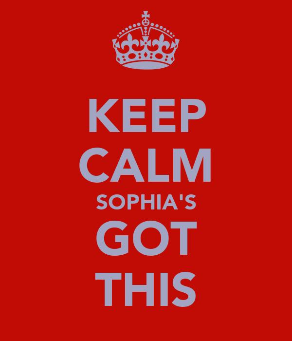 KEEP CALM SOPHIA'S GOT THIS