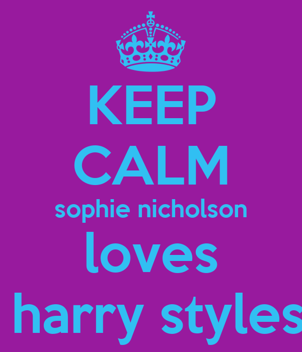 KEEP CALM sophie nicholson loves  harry styles