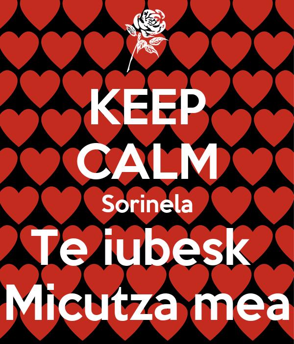 KEEP CALM Sorinela Te iubesk  Micutza mea