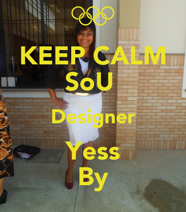 KEEP CALM SoU  Designer Yess By