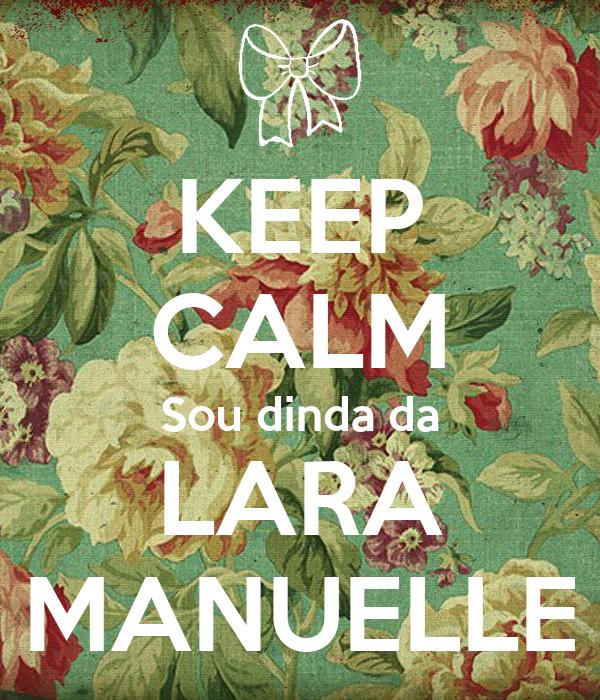 KEEP CALM Sou dinda da LARA MANUELLE