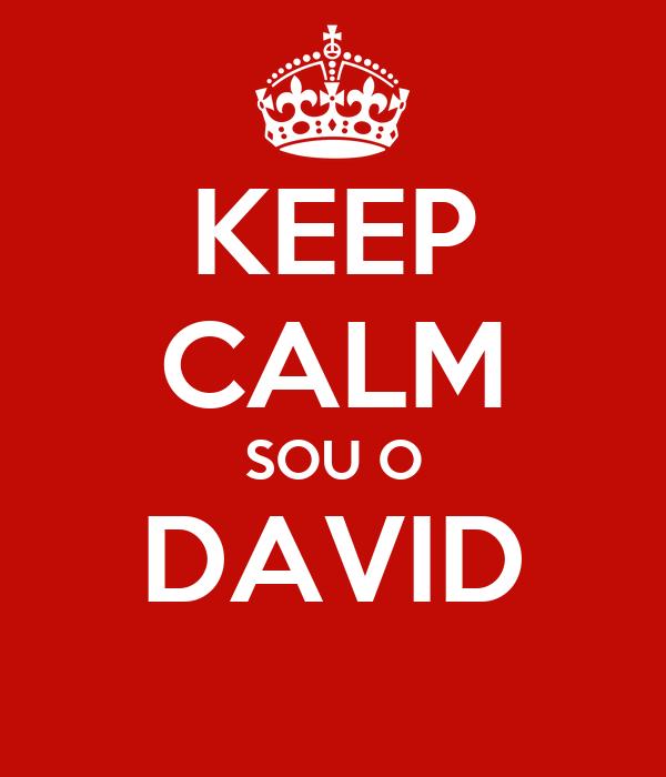 KEEP CALM SOU O DAVID
