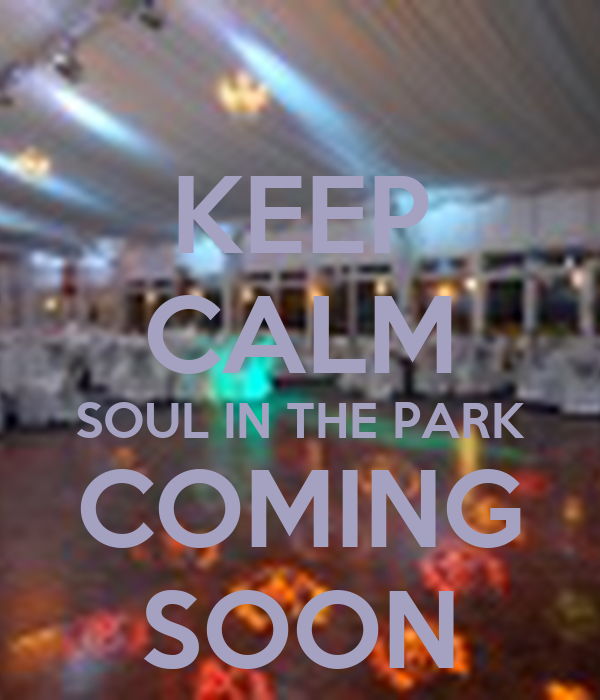 KEEP CALM SOUL IN THE PARK COMING SOON