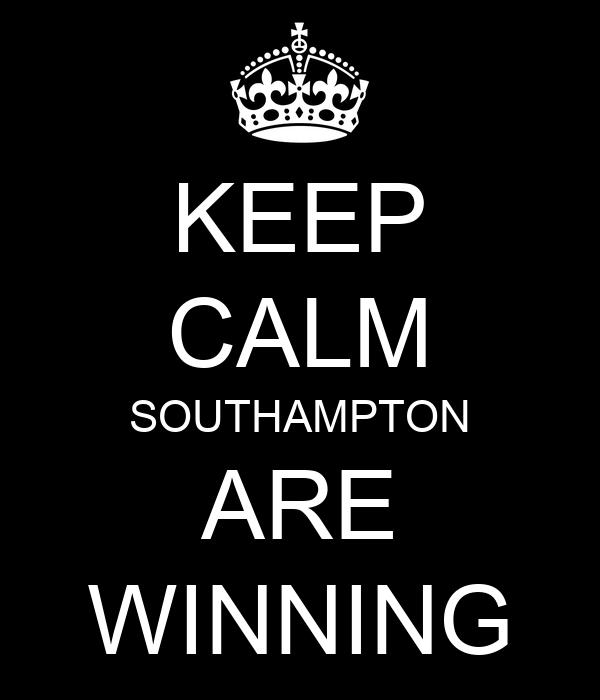 KEEP CALM SOUTHAMPTON ARE WINNING