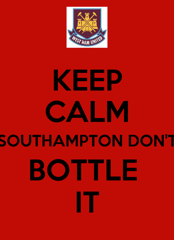 KEEP CALM SOUTHAMPTON DON'T BOTTLE  IT