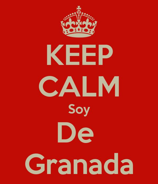 KEEP CALM Soy De  Granada