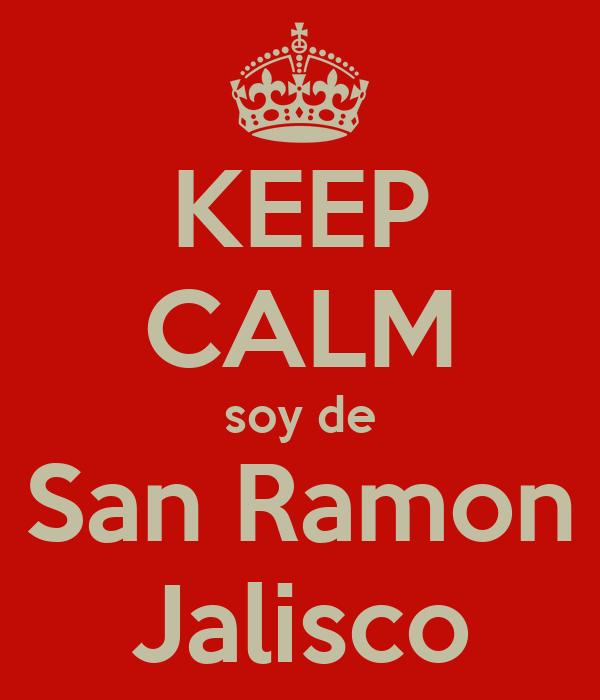 KEEP CALM soy de San Ramon Jalisco