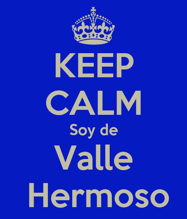 KEEP CALM Soy de Valle  Hermoso