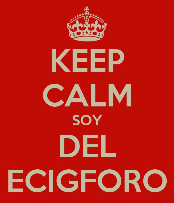 KEEP CALM SOY DEL ECIGFORO