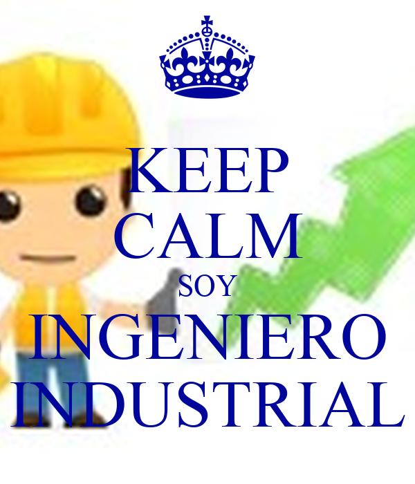KEEP CALM SOY INGENIERO INDUSTRIAL