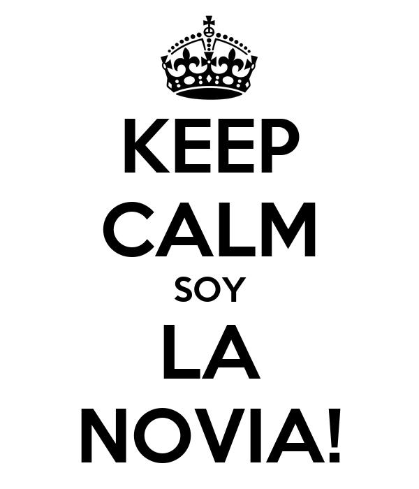 KEEP CALM SOY LA NOVIA!