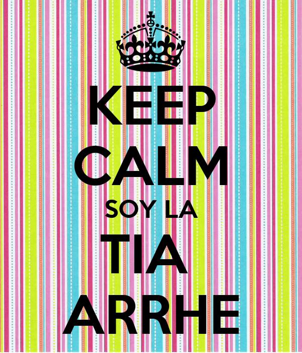 KEEP CALM SOY LA TIA  ARRHE