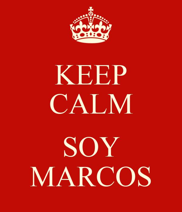 KEEP CALM  SOY MARCOS