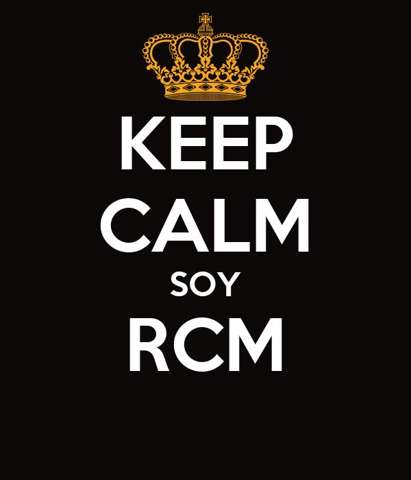 KEEP CALM SOY RCM
