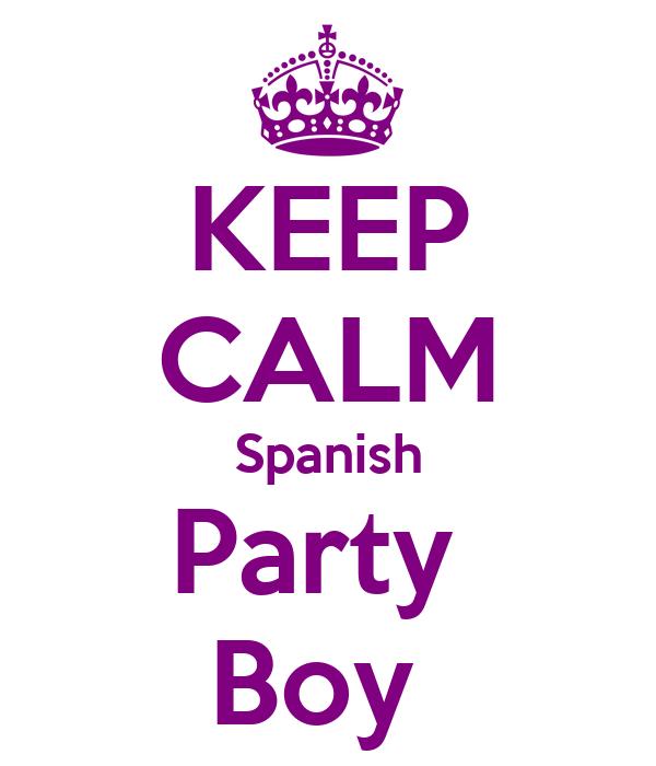 KEEP CALM Spanish Party  Boy