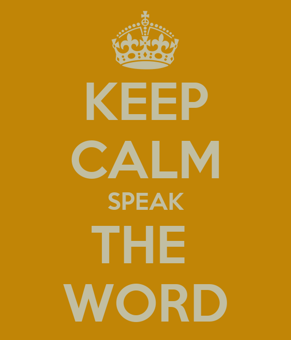 KEEP CALM SPEAK THE  WORD