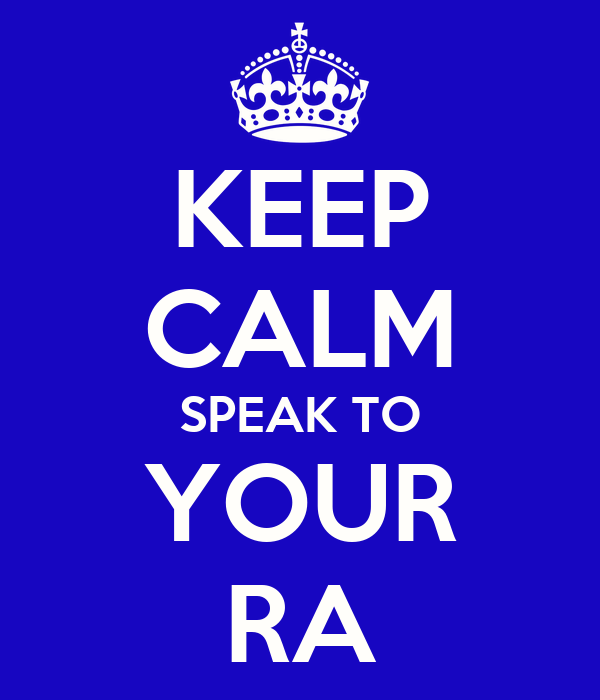 KEEP CALM SPEAK TO YOUR RA