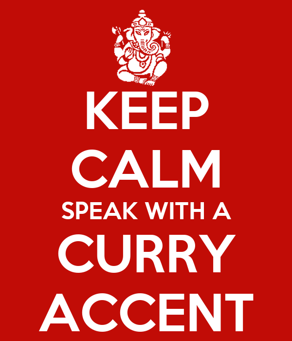 KEEP CALM SPEAK WITH A CURRY ACCENT