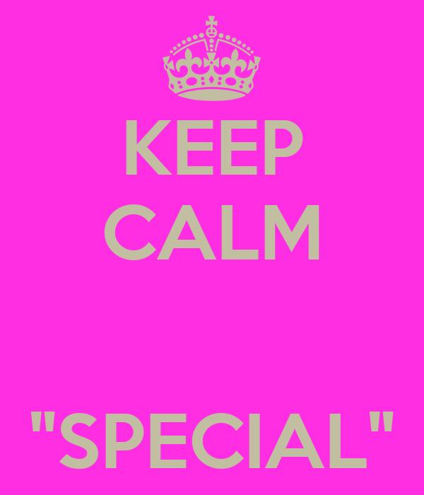 """KEEP CALM   """"SPECIAL"""""""