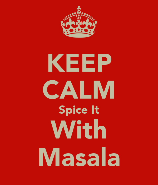 KEEP CALM Spice It With Masala