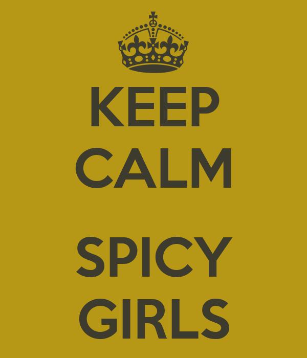 KEEP CALM  SPICY GIRLS