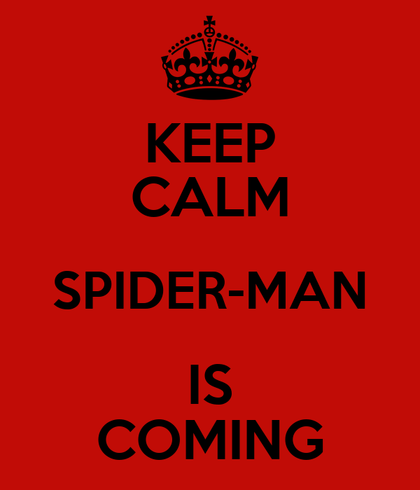 KEEP CALM SPIDER-MAN IS COMING