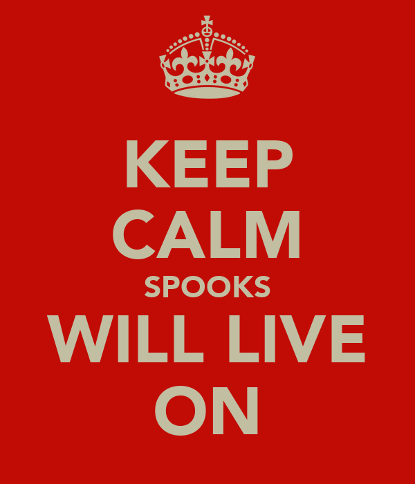 KEEP CALM SPOOKS WILL LIVE ON