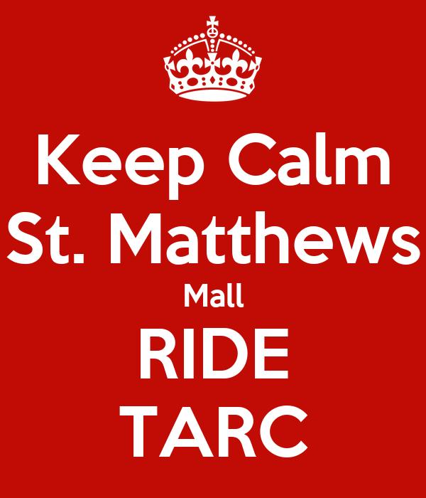 Keep Calm St. Matthews Mall  RIDE  TARC