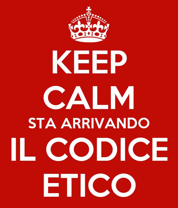 KEEP CALM STA ARRIVANDO IL CODICE ETICO