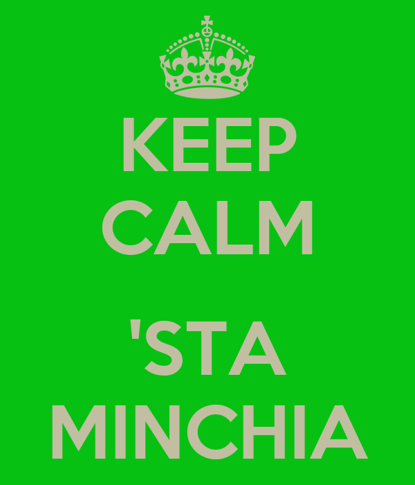 KEEP CALM  'STA MINCHIA