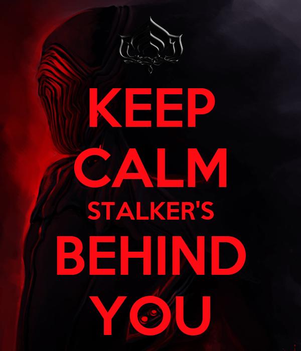 KEEP CALM STALKER'S BEHIND YOU